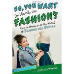 【预订】So, You Want to Work in Fashion?: How to Break Into the