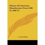 【预订】History of American Manufactures from 1608 to 1860 V2