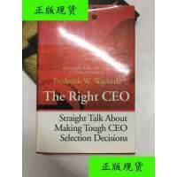 【二手旧书9成新】The Right CEO:straight taik about making tough ceo