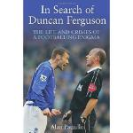 【预订】In Search of Duncan Ferguson: The Life and Crimes of a