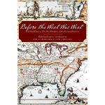 【预订】Before the West Was West: Critical Essays on Pre-1800 L