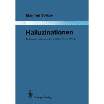 【预订】Halluzinationen: Ein Beitrag Zur Allgemeinen Und Klinischen... 9783642832970 美国库房发货,通常付款后3-5周到货!