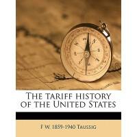 【预订】The Tariff History of the United States