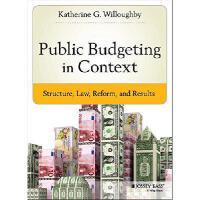【预订】Public Budgeting in Context: Structure, Law, Reform and