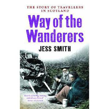 【预订】Way of the Wanderers: The Story of Travellers in Scotland 美国库房发货,通常付款后3-5周到货!