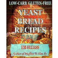 【预订】Low-Carb Gluten-Free Yeast Bread Recipes to Slim by: Fo