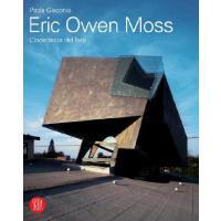 【预订】Eric Owen Moss: The Uncertainty of Doing 9788876242762