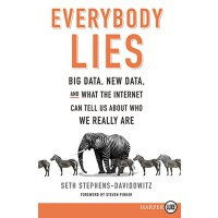 Everybody Lies: Big Data, New Data, and What the Internet C