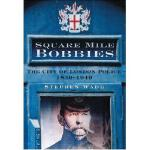 【预订】Square Mile Bobbies: The City of London Police 1829-194