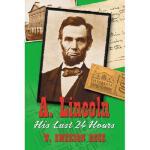 【预订】A. Lincoln: His Last 24 Hours