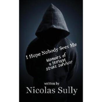 【预订】I Hope Nobody Sees Me, Memoirs of a Teenage Stroke Suvivor 美国库房发货,通常付款后3-5周到货!