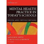 【预订】Mental Health Practice in Today's Schools: Issues and I