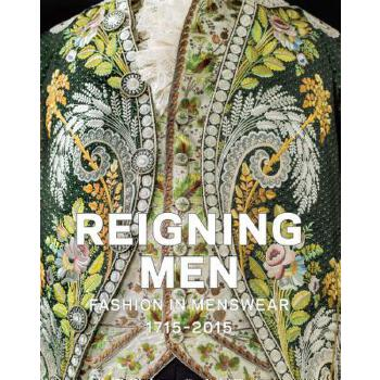 【预订】Reigning Men: Fashion in Menswear, 1715-2015 9783791355207 美国库房发货,通常付款后3-5周到货!