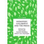 【预订】Midwifery, Childbirth and the Media 9783319635125