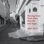 【预订】Piercing Time: Paris After Marville and Atget 1865-2012