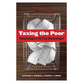 【预订】Taxing the Poor: Doing Damage to the Truly Disadvantaged 预订商品,需要1-3个月发货,非质量问题不接受退换货。