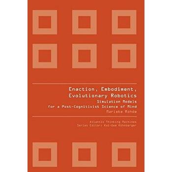 【预订】Enaction, Embodiment, Evolutionary Robotics 9789078677239 美国库房发货,通常付款后3-5周到货!