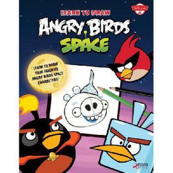 【预订】Learn to Draw Angry Birds Space: Learn to Draw All of Your Favorite Angry Birds and Those Bad Pi 美国库房发货,通常付款后3-5周到货!