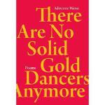 【预订】There Are No Solid Gold Dancers Anymore