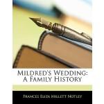 【预订】Mildred's Wedding: A Family History