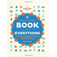 The Lonely Planet Book of Everything: A Visual Guide to Travel and the World 孤独星球:关于旅行的一切