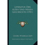 【预订】Literatur Der Alten Und Neuen Geschichte (1781)