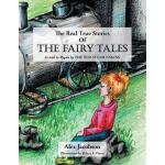 【预订】The Real True Stories of the Fairy Tales: As Told to Re