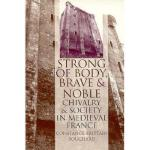 "【预订】""Strong of Body, Brave and Noble"": Chivalry and Society"