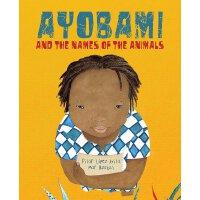 英文原版 《纽约时报》2018年度绘本 Ayobami和这些动物们的名字 Ayobami and the Names o
