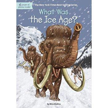 【现货】英文原版 What Was the Ice Age? 冰河世纪是什么?who was/is认知系列 中小学生读物 国营进口!品质保证!