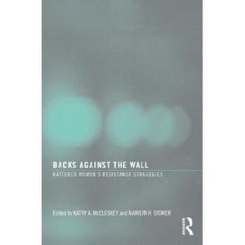 【预订】Backs Against the Wall: Battered Women's Resistance Strategies 美国库房发货,通常付款后3-5周到货!