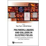 【预订】Polymers, Liquids and Colloids in Electric Fields 97898