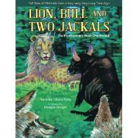 【预订】Lion, Bull and Two Jackals: The Panchatantra Book One R