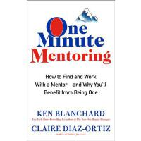 One Minute Mentoring How to Find and Work With a Mentor--An