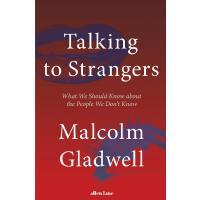 现货与陌生人交谈英文原版Talking to Strangers马尔科姆格拉德威尔新作Malcolm Gladwell