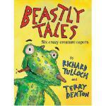 【预订】Beastly Tales: Six Crazy Creature Capers