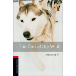 Oxford Bookworms Library: Level 3: The Call of the Wild 牛津书