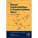 【预订】Beyond Pseudo-Rotations in Pseudo-Euclidean Spaces 9780