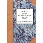 【预订】Boy in the Peninsular War, the Services, Adventures, an