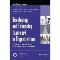 【预订】Developing and Enhancing Teamwork in Organizations: Evi