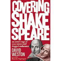 【预订】Covering Shakespeare: An Actor's Saga of Near Misses an