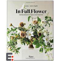 英文花艺设计图书籍 花卉 插花 完整花艺 花的新创意灵感 In Full Flower