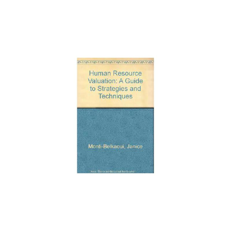 【预订】Human Resource Valuation: A Guide to Strategies and Techniques 美国库房发货,通常付款后3-5周到货!