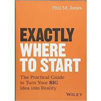 【预订】Exactly Where To Start: The Practical Guide To Bringing