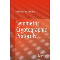 【预订】Symmetric Cryptographic Protocols 9783319355009