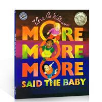 凯迪克获奖作品 宝贝想要更多 英文原版绘本 More More More Said the Baby 大开本图画书 儿