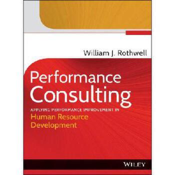 【预订】Performance Consulting: Applying Performance Improvement in Human Resource Development 美国库房发货,通常付款后3-5周到货!