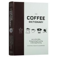 咖啡字典 英文原版 The Coffee Dictionary 由A到Z来熟知咖啡的生长过程 烘焙到酿造以及品尝的知识
