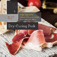 【预订】Dry-Curing Pork: Make Your Own Prosciutto, Salami, Pance