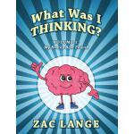 【预订】What Was I Thinking? Volume 1: My Brainy Best Friend